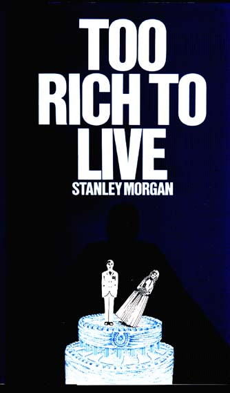 Too Rich To Live UK hardback